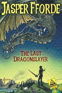 The Last Dragonslayer By Jasper Fforde. 9781444707175