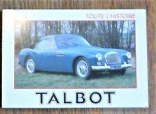 Automobile TOUTE L'HISTOIRE TALBOT Editions   E. P. A.
