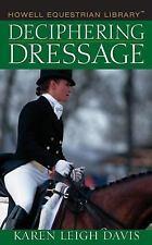 Deciphering Dressage: By Davis, Karen  L.