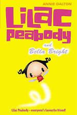 Lilac Peabody and Bella Bright: No. 2 (Roaring Good Reads), New, Annie Dalton Bo