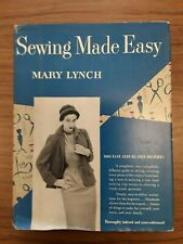 Sewing Made Easy, Mary Lynch, Instructional Vintage 1st edition, 1950, HC/DJ