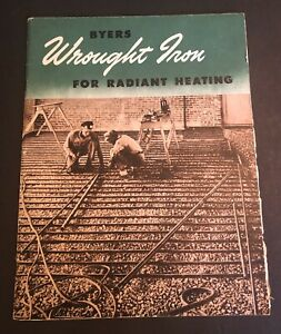 Vintage 1947 A.M. BYERS Wrought Iron for Radiant Heating Booklet, Pittsburgh PA