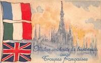 CPA GUERRE 1914 MILAN SOUHAITE LA BIENVENUE AUX TROUPES FRANCAISES