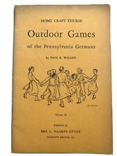 Outdoor Games Of The Pennsylvanua Germans 1950 By Paul R.Wieand