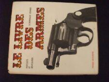 **j Le livres des armes - Pistolets et Revolvers - Dominique Venner