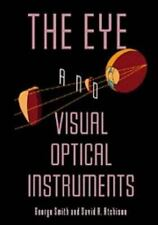 The Eye and Visual Optical Instruments: By Smith, George, Atchison, David A.