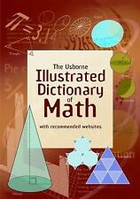 The Usborne Illustrated Dictionary of Math: Internet Referenced (Illustrated D..