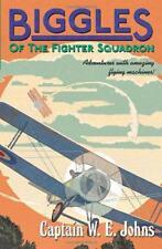 Biggles Of The Fighter Squadron par Johns, W E Livre de Poche 9781782950288