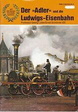 """Der """"Adler"""" und die Ludwigs-Eisenbahn, zum 150jährigen Eisenbahn-Jubiläum"""