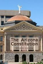 NEW - The Arizona Constitution Study Guide by Academic Solutions Inc.