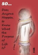 So Does Anyone Happen to Know What the Purpose of Life Is? by J. Lam Shin...