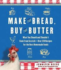 Make the Bread, Buy the Butter: What You Should and Shouldn't Cook from Scratch