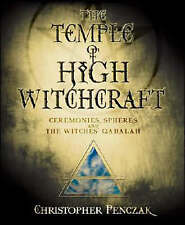 THE TEMPLE OF HIGH WITCHCRAFT: Ceremonies, Spheres & the Witches' Qabalah NEW