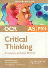 NEW - OCR AS Student Unit Guide: Unit F501 Introduction to Crtical Thinking