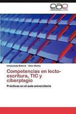 Competencias en lecto-escritura, TIC y ciberplagio: Prácticas en el aula univers