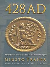 [D] Giusto Traina  : 428 AD: An Ordinary Year at the End of the Roman Empire -HC