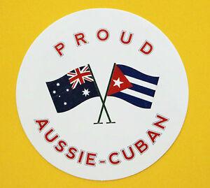 PROUD AUSSIE - CUBAN AUSTRALIAN STICKER CUBA VINYL DECAL CAR UTE TRUCK CARAVAN