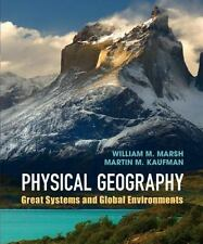 Physical Geography: Great Systems And Global Environments: By William M. Mars...
