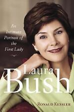 NEW HARDCOVER: LAURA BUSH:An Intimate Portrait of the First Lady, R.Kessler,2006