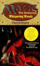 Magic the Gathering: Whispering Woods by Clayton Emery (1994, Paperback)