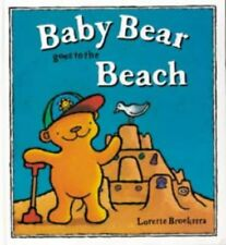 Baby Bear Goes to the Beach by Lorette Broekstra