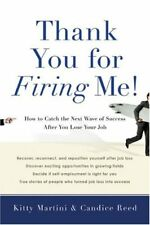 Thank You for Firing Me!: How to Catch the Next Wa