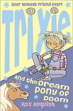 Very Good, TRIXIE AND THE DREAM PONY OF DOOM, Asquith, Ros, Book