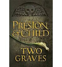 Agent Pendergast Ser.: Two Graves by Lincoln Child and Douglas Preston (2012, Hardcover)