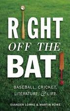 Right Off the Bat: Baseball, Cricket, Literature, and Life-ExLibrary