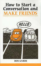 How to Start a Conversation and Make Friends (Overcoming common problems), Gabor
