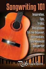 Songwriting 101 Inspiration Tips Tricks Lessons for B by Helson Rake -Paperback