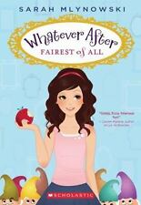 Fairest of All Whatever After (book #1) by Mlynowski, Sarah