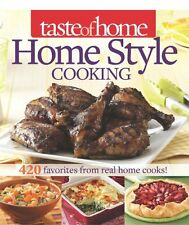 Taste of Home Home Style Cooking: 420 Favorites from Real Home Cooks! by Taste O