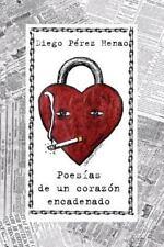 Poesías de un Corazón Encadenado by Diego Pérez Henao (2015, Paperback)