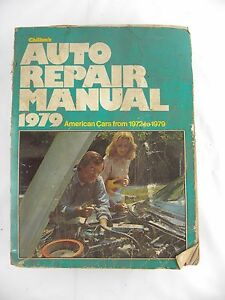Chilton's Auto Repair Manual 1979 American Cars from 1972 to 1979 (1978, PB)