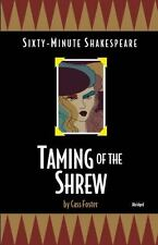 Taming of the Shrew: Sixty-Minute Shakespeare Series, Foster, Cass, New Books
