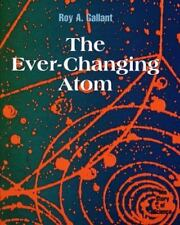 The Ever-Changing Atom (Story of Science)-ExLibrary
