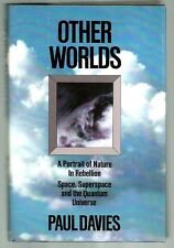 Other Worlds :Space, Time, Superspace and Quantum Universe by Paul Davies ,1980
