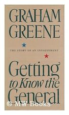 Getting to Know the General: The Story of an Involvement by Graham Greene
