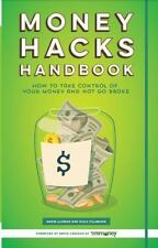 Money Hacks Handbook: How to Take Control of your Money and Not Go Broke