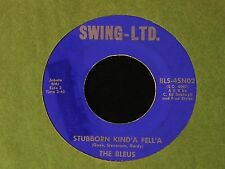 The Bleus-Stubborn Kind'a Fell'a-1967 AL Pvt.Garage/Soul 45 on Swing-Ltd.-HEAR!
