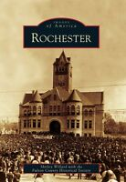 Rochester [Images of America] [IN] [Arcadia Publishing]