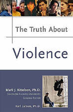 NEW The Truth About Violence by Karl Larson