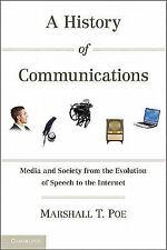 A History of Communications: Medien und Gesellschaft aus der Entwicklung der Sprache...