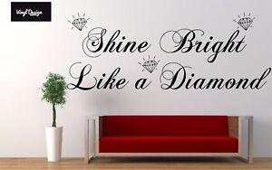 Shine Bright Like A Diamond Vinyl wall art quote