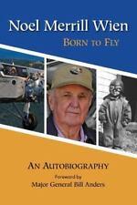 Noel Merrill Wien: Born to Fly (Hardback or Cased Book)