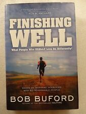 Finishing Well: What People Who Really Live Do Differently!, Buford, Bob, Good B
