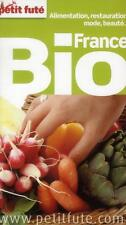 GUIDE PETIT FUTE ; THEMATIQUES ; France Bio (édition 2013)