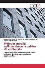 Metodos para la Estimacion de la Validez de Contenido by Garcia Sedeno Manuel...