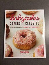 1st Edition Babycakes Covers The Classics Gluten-Free Vegan Recipes Hardcover